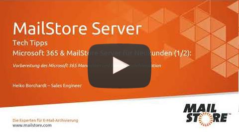 Video Archivierung von Microsoft 365-E-Mails für Neukunden von MailStore Server (1/2)