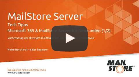Video Archivierung von Microsoft 365-E-Mails für Neukunden von MailStore Server (2/2)